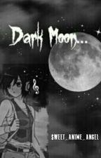 Dark Moon... by sweet_anime_angel