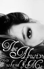 The Abusive Husband & Me. by Daisie