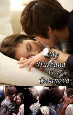 My Husband is a Casanova by katreenac