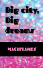 Big City, Big Dreams by macyflames