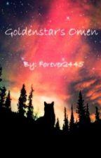 Goldenstar's Omen (COMPLETE) by Forever2445