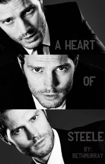 Fifty Shades Of Grey: A Heart Of Steele (Christian Grey's POV)