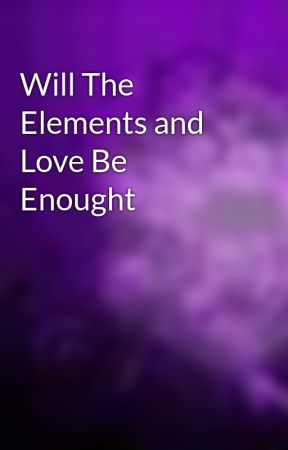 Will The Elements and Love Be Enought by ThumpersErotica1
