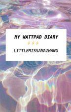 My wattpad diary by LittleMissAmazhang
