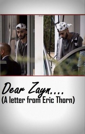 Dear Zayn (A Letter from Eric Thorn) by eric_and_tessa