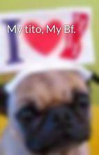 My tito, My Bf. by ElijahFate