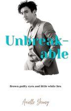 Unbreakable by toujoursbelle