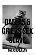 Dallas and griers sex slave by cashsqueens
