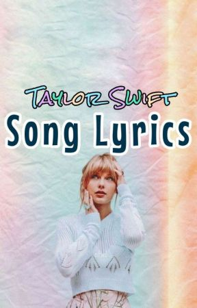 Taylor Swift Song Lyrics The Way I Loved You Wattpad