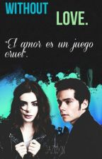 Without Love {dylan o'brien} by Jazmxn