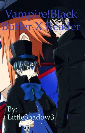 Vampire!Black Butler x Reader - Kat - Wattpad