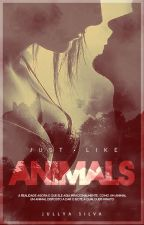 Just Like Animals by JullyaSilva__