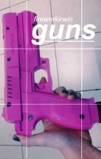 guns; cth by fireworkirwin