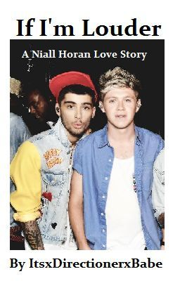 If I'm Louder (Niall Horan Love Story)