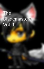 The Blademasters Vol. 1 by AznWolf