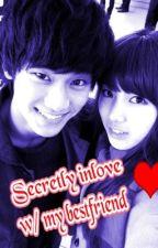 Secretly inlove w/ my bestfriend (one shot) by PauHun94EXO