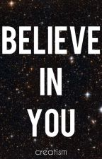 Believe In You by creatism