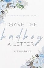 I Gave The Bad Boy A Letter by within_days