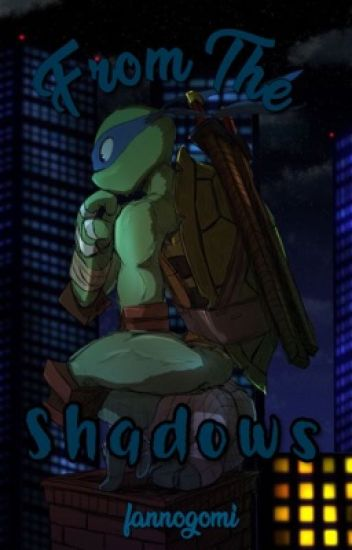 From The Shadows (TMNT FanFiction/Book 1)