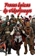 Frases épicas de videojuegos by RubenLionheart