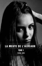 La meute de l'Aldeauh Tome 1 by Ilona_Onh