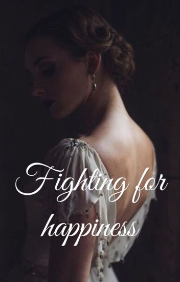 Fighting for happiness