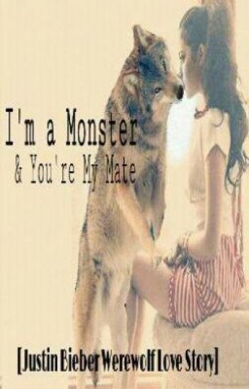 I'm a Monster and You're My Mate (Justin Bieber Werewolf) EDITING