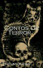 contos de terror by Izumionegai