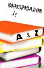 Significados de A&Z by From_A_to_Z