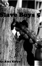 Slave Boys 5 by KiraKiryu