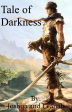 Tale of Darkness by WritersBlock917