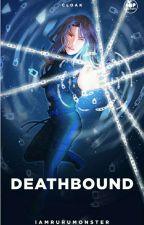 Deathbound #Trailblazers #Wattys2016 by iamrurumonster