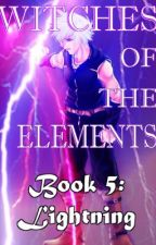 Witches of the Elements - Book 5: Lightning by Darkerangel