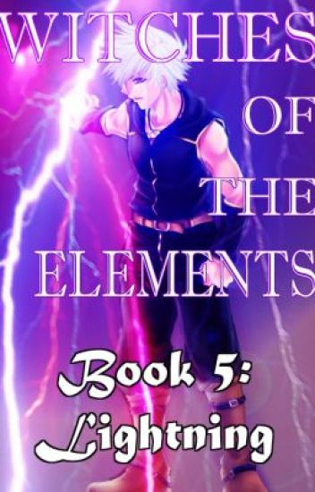 Witches of the Elements - Book 5: Lightning