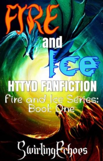 Fire and Ice | HTTYD Fanfiction [Book One]