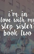I'm in love with my Step Sister?! Book 2 [NaLu Fanfic] by lonelyttae