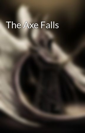 The Axe Falls by Rhymer2