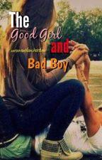 The good girl and bad boy by xxrowanblanchardxx
