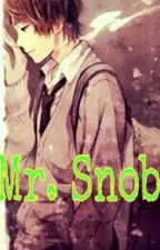 Mr. Snob (One-Shot) by AngFeelingNgAuthor