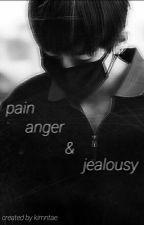 Pain, Anger & Jealousy by kimntae