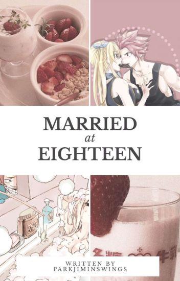 Married at Eighteen [NaLu] ✔