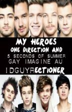 My Heroes: 1D and 5SOS (Gay Imagine AU) by 1DGuyrectioner