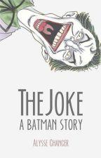 The Joke: A Batman Story by AlyStorm
