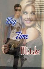 Big Time Mistake by monroserusher