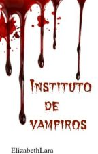 Instituto de vampiros by eelizabethlara