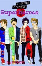 Superheroes\\\5sos fan fiction by KENZIE______
