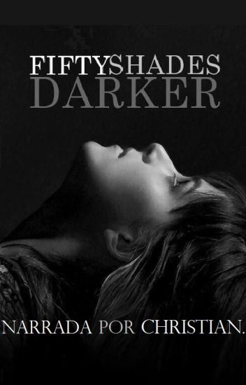 Fifty shades darker narrada por Christian.