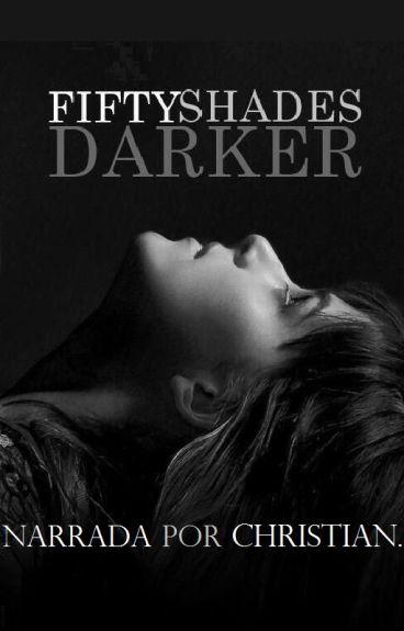 Fifty shades darker narrada por Christian.