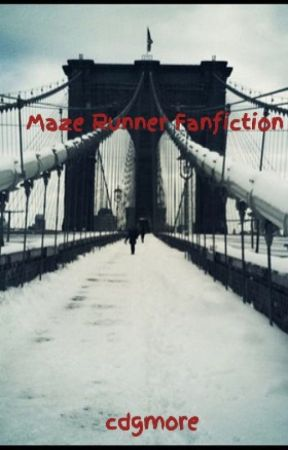 Maze Runner Fanfiction by cdgmore
