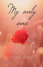 My only one by marieanne96